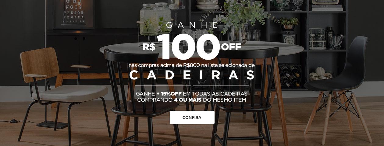 Ganhe R$100 OFF na compra de Cadeiras