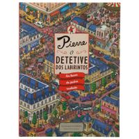 Livro-Pierre-O-Detetive-Dos-Labirintos-Multicor-Livro-Infantil
