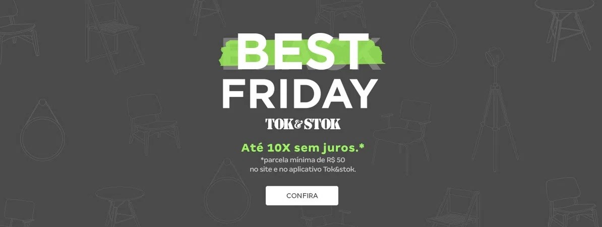 Esquenta Best Friday | Tok&Stok