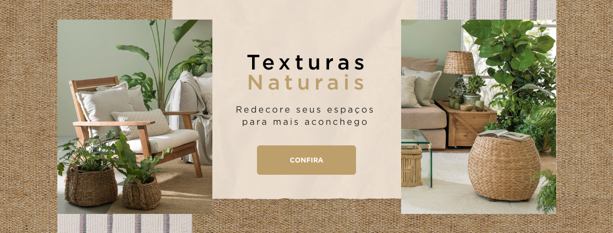 Texturas naturais   Tok&Stok