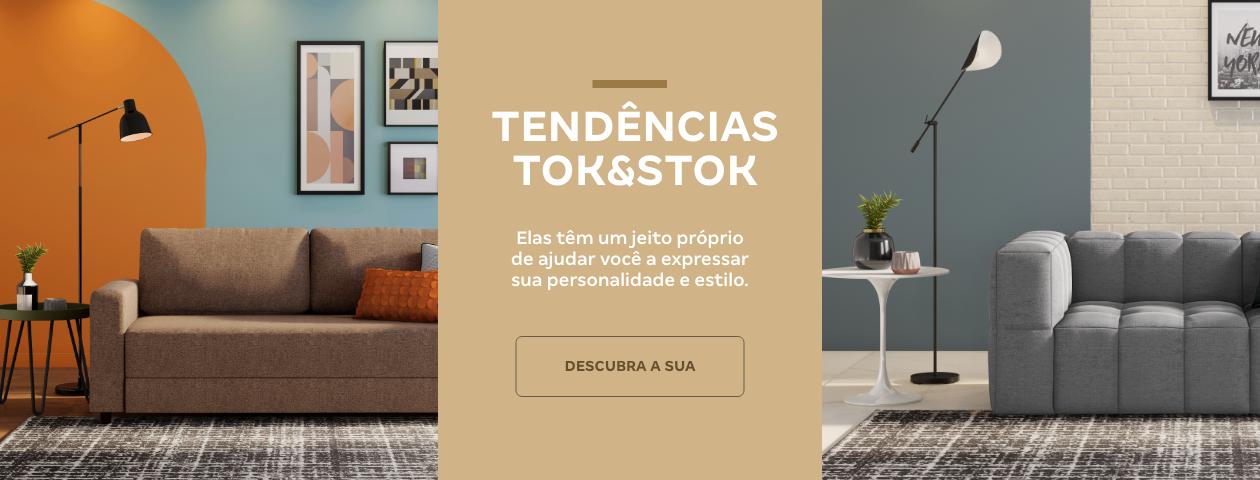 Escolha sua Tendencia | Tok&Stok